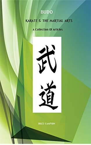 BUDO. KARATE & THE MARTIAL ARTS: A Collection of Articles (English Edition)