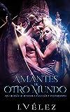Amantes de Otro Mundo: Antología de Romance, Fantasía y Paranormal