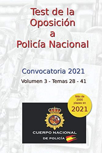 Test de la Oposición a Policía Nacional: Volumen 3 - Temas 28 al 41 (Oposiciones Policía Nacional)