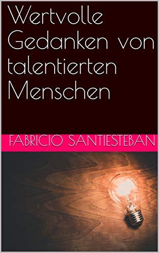 Wertvolle Gedanken von talentierten Menschen
