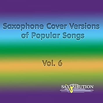 Saxophone Cover Versions of Popular Songs, Vol. 6