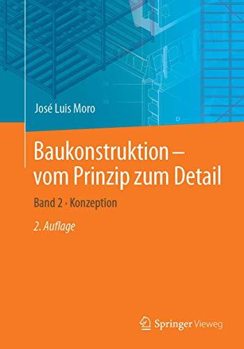 Baukonstruktion - vom Prinzip zum Detail: Band 2 · Konzeption