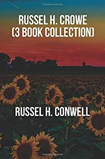 Russel H. Conwell (3 Book Collection): Health Healing and Faith, Every Man His Own University, Increasing Personal Efficiency