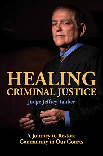 Healing Criminal Justice: A Journey to Restore Community in Our Courts (English Edition)