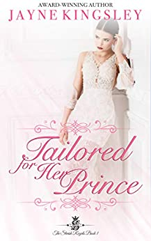 Tailored For Her Prince (The Stenish Royals Book 1): A Sweet Royal Romance by [Jayne Kingsley]