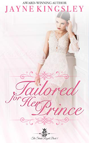 Tailored For Her Prince by Jayne Kingsley