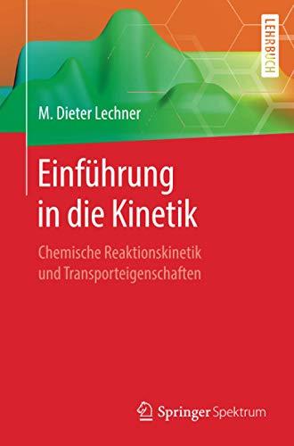 Einführung in die Kinetik: Chemische Reaktionskinetik und Transporteigenschaften