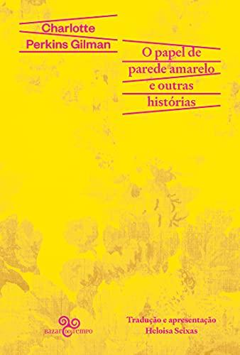 O papel de parede amarelo e outras histórias