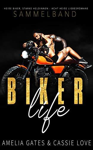 Biker Life: Ein Biker Liebesroman Sammelband