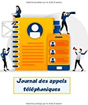 Journal des appels téléphoniques: Offrez à votre secrétariat un véritable outil pour ne plus perdre d'information et donner davantage de satisfaction ... clients, partenaires et fournisseurs.