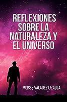 Reflexiones sobre la naturaleza y el universo
