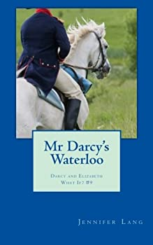 Paperback Mr Darcy's Waterloo: Darcy and Elizabeth What If? #9 Book