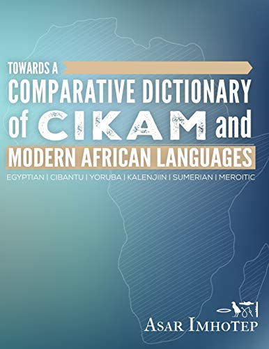 Compare Textbook Prices for Towards a Comparative Dictionary of Cikam and Modern African Languages  ISBN 9781705943977 by Imhotep, Asar
