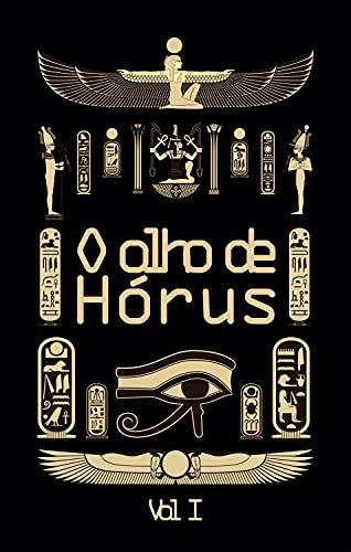O olho de Hórus - Vol 1: Histórias da mitologia egípcia