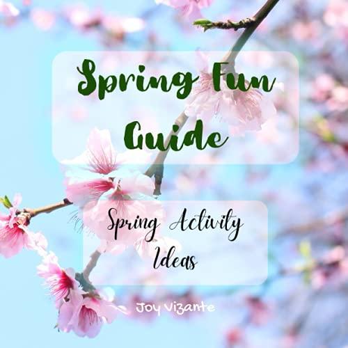 Spring Fun Guide - Spring Activity Ideas - To Do List