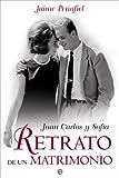 Juan Carlos y Sofia - retrato de un matriminio