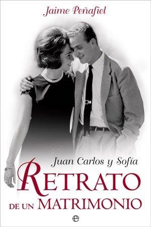 Juan Carlos y Sofía : retrato de un matrimonio