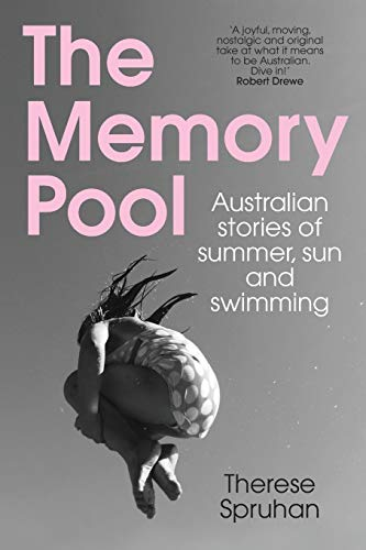 Compare Textbook Prices for The Memory Pool: Australian stories of summer, sun and swimming None Edition ISBN 9781742236582 by Spruhan, Therese