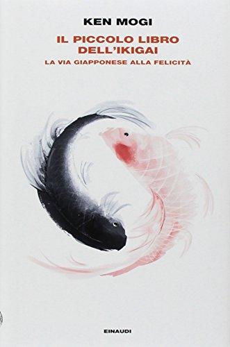 Il piccolo libro dell'ikigai. La via giapponese alla felicità