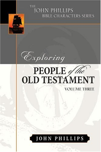 Exploring People of the Old Testament (John Phillips Bible Characters)