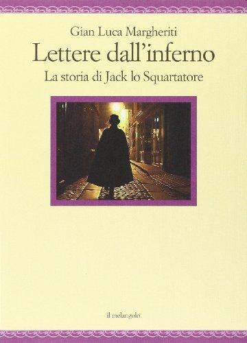 Lettere Dallinferno La Storia Di Jack Lo Squartatore