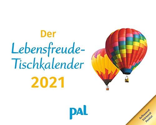 Der PAL-Lebensfreude-Tischkalender 2021: Inspirierender Kalender zum Aufstellen, m. 10-Tages-Kalenderium & motivierenden und positiven Gedanken, Spiralbindung, 17,0 x 13,6 cm