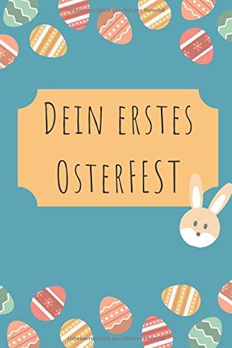 Dein erstes Osterfest: Oster-Erinnerungsbuch (blanko) zum Ausfüllen & Einkleben der schönsten Fotos & Erinnerungen
