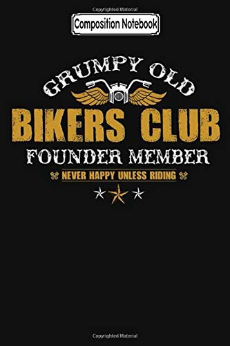 Composition Notebook: Grumpy Old Bikers Club Biker Trike Touring Training Trips City Notebook Journal/Notebook Blank Lined Ruled 6x9 100 Pages
