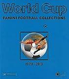 World Cup Panini Fußballsticker 1970 bis 2018 (Panini Football Collections): Mehrsprachige Ausgabe