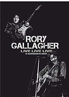 Rory Gallagher - Live Live Live At Hammersmith Odeon by Rory Gallagher