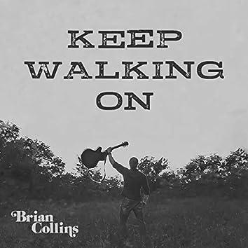 Keep Walking On