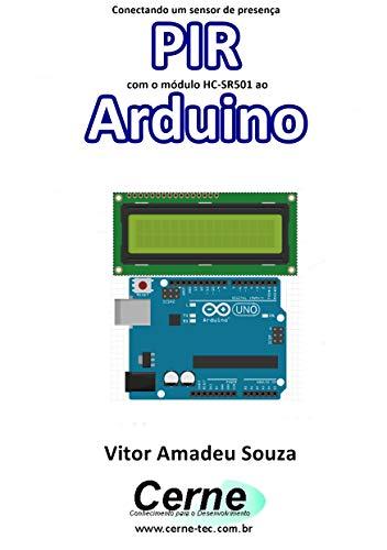 Conectando um sensor de presença PIR com o módulo HC-SR501 ao Arduino