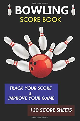 BOWLING SCORE BOOK: Keep Track of Scores, Winner, Lane, Conditions, Ball, Shoes, Brace/Glove and Other Bowling Information