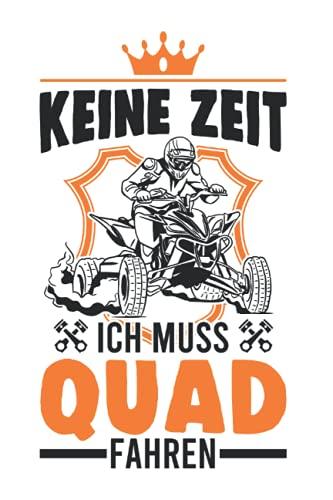 Quadfahrer Tagesplaner: Keine Zeit Ich muss Quad fahren Quad Bike ATV 4x4 / Kalender 2022 / Wochenplaner Tagesplaner Planer / Planungsbuch To-Do-Liste / 6x9 Zoll / 100 ausfüllbare Seiten