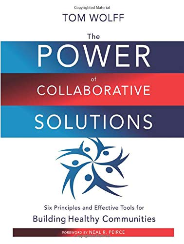 Download The Power of Collaborative Solutions: Six Principles and Effective Tools for Building Healthy Communities 0470490845