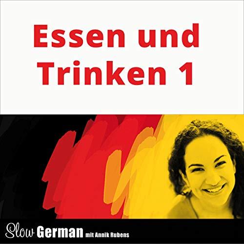 Essen und Trinken 1     Slow German - Texte zum Deutschlernen              Autor:                                                                                                                                 Annik Rubens                               Sprecher:                                                                                                                                 Annik Rubens                      Spieldauer: 43 Min.     Noch nicht bewertet     Gesamt 0,0