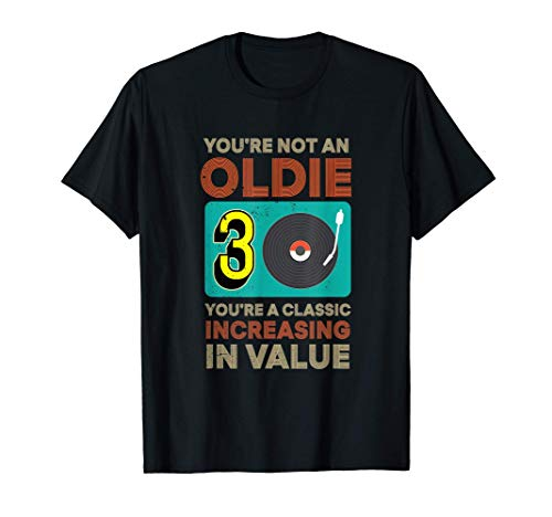 You'Re Not An Oldie Bday November 1990 Vintage 30Th Birthday T-Shirt