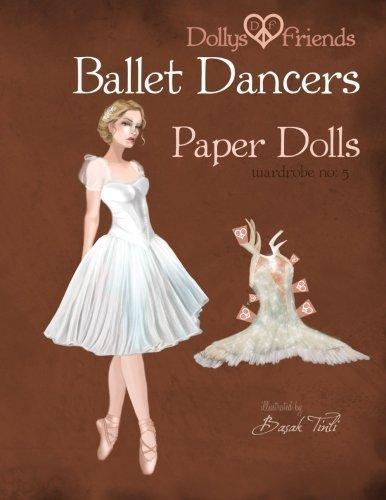 Dollys and Friends Ballet Dancers Paper Dolls: Wardrobe No: 5 (Volume 5) by Basak Tinli (2015-07-25)