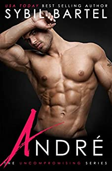 Andre (The Uncompromising Series Book 3) by [Sybil Bartel]