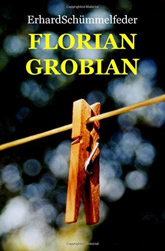 Florian Grobian: Eine Sommergeschichte