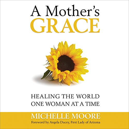 A Mother's Grace Audiobook By Michelle Moore cover art