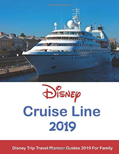 Disney Cruise Line: Disney Trip Travel Planner Guides 2019 For Family Idioma Inglés