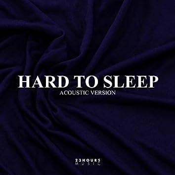 Hard To Sleep (Acoustic Version)