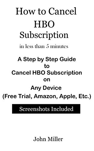 How to Cancel HBO Subscription in less than 5 minutes: A Step by Step Guide to Cancel HBO Subscription on Any Device (Free Trial, Amazon, Apple, Etc.) Screenshots Included