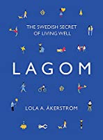 Lagom: The Swedish Secret of Living Well