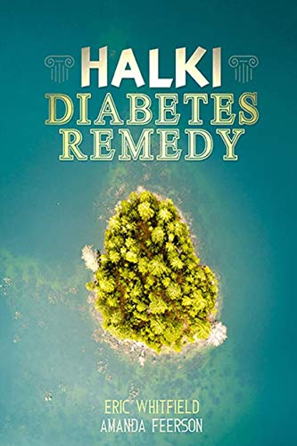 Compare Textbook Prices for Halki Diabetes Remedy: How to Reverse Diabetes Naturally  ISBN 9781095453377 by Whitfield, Eric
