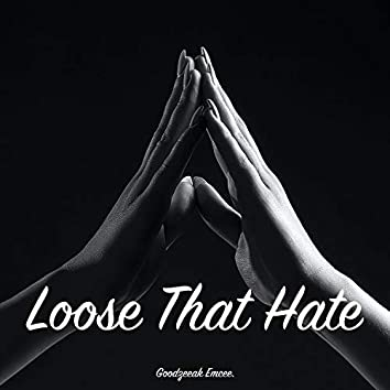 Lose That Hate