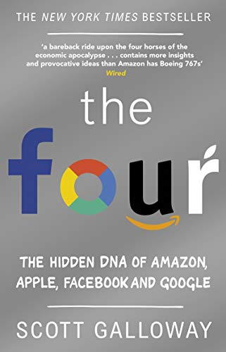 The Four: The Hidden DNA of Amazon, Apple, Facebook and Googleの詳細を見る