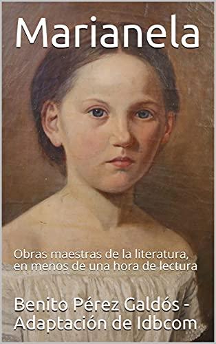 Marianela: Obras maestras de la literatura, en menos de una hora de lectura