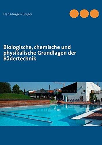 Biologische, chemische und physikalische Grundlagen der Bädertechnik